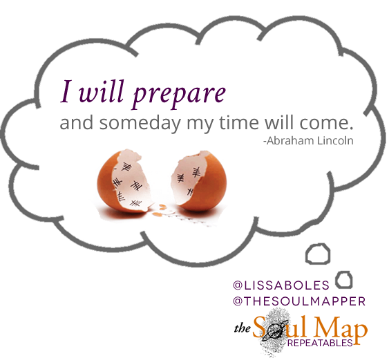 """I wil prepare and someday my time will come."""